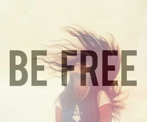 free, girl, and be free image