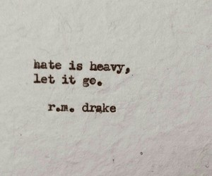 hate, quote, and rmdrake image