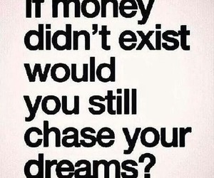 dreams, money, and life image