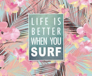 surf, life, and quote image