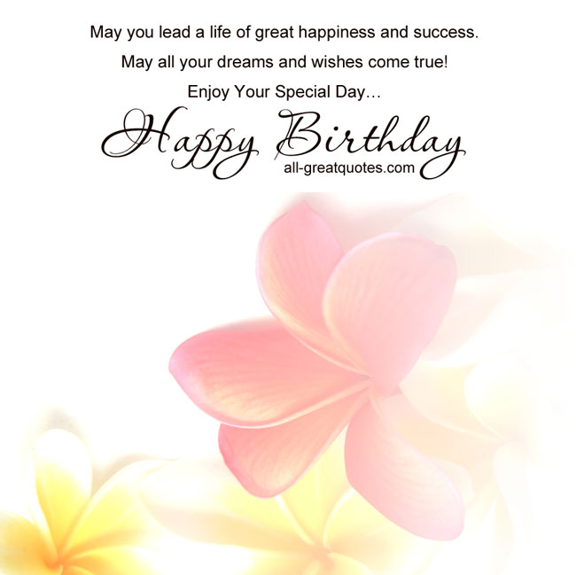 May you lead a life of great happiness and success may all your may you lead a life of great happiness and success may all your dreams and wishes come true enjoy your special day happy birthday m4hsunfo