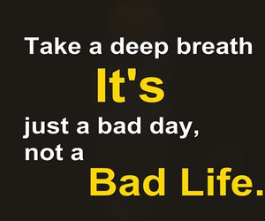 bad day, motivation, and quotes about life image