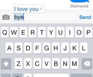 bye, I Love You, and please image