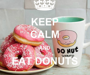 keep calm and eat donuts image