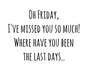 friday, finally, and miss image