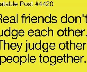 judge, real friends, and friends image