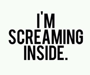 inside, screaming, and sad image
