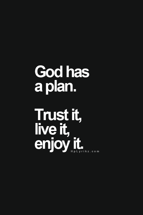 107 Images About God Has A Plan On We Heart It See More About God