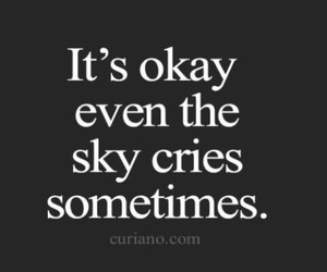 cry, sky, and quote image