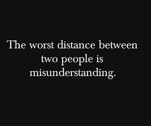 quote, distance, and misunderstanding image