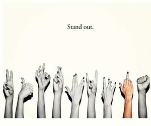 stand out, quote, and hands image