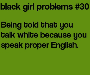 english, black girl, and problems image