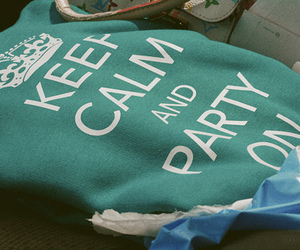 keep calm, party, and photography image