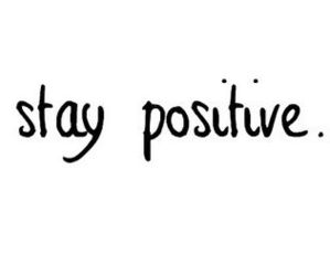 quote, positive, and stay positive image