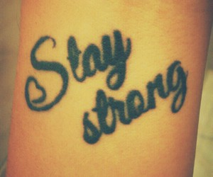 stay strong, life rule, and tattoo image