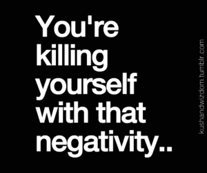 negativity, quote, and true image