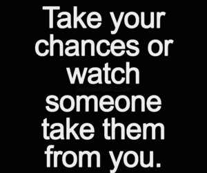 chance, quote, and take image