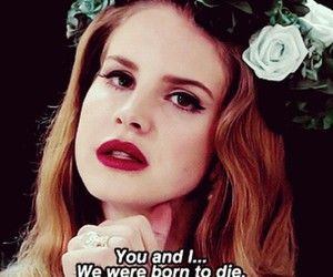 you and i, born to die, and lana del rey image