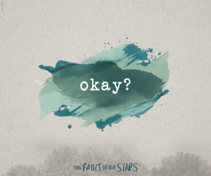 okay?, the fault in our stars, and okay image