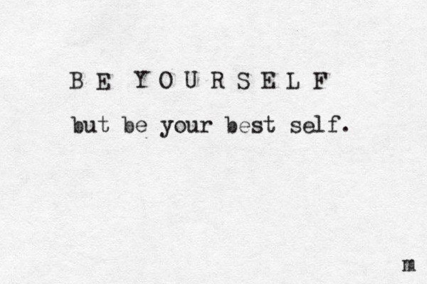 Be your best self! discovered by WILHELMINA on We Heart It