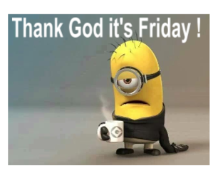 friday, thanks, and minnion image