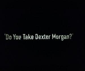 dexter morgan, happy, and Hot image
