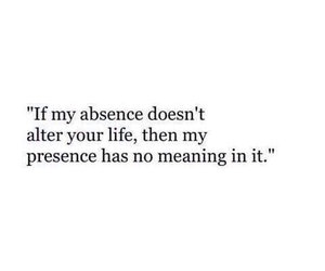 quote, life, and absence image