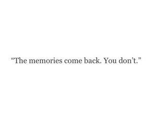 come back, i miss you, and memories image