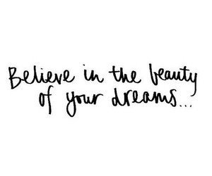 Dream, beauty, and quotes image