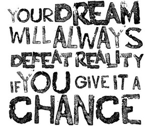 Dream, chance, and quote image