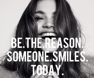 smile, reason, and today image