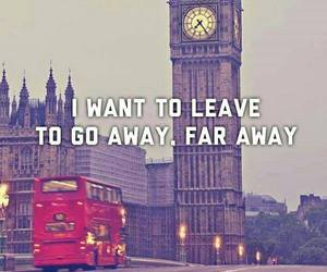 london, leave, and quote image