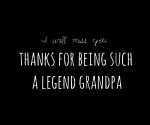 I will miss you grandpa on We Heart It