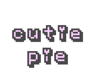cutie pie, pixel, and text image