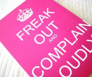 freak out and keep calm image
