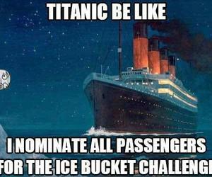 funny, ice bucket challenge, and titanic image