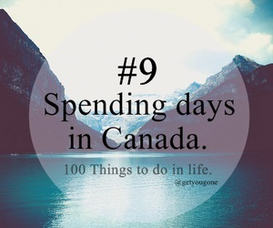 canada, 9, and 100 things to do in life image