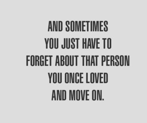 love, quote, and forget image