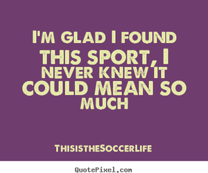life, passion, and soccer image