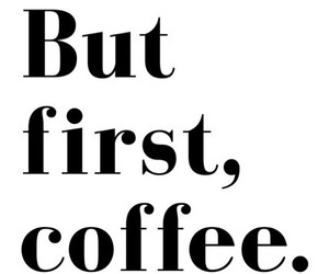 black and white, coffee, and quote image