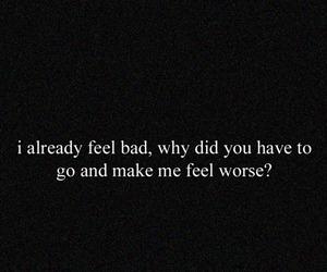 quote, bad, and sad image