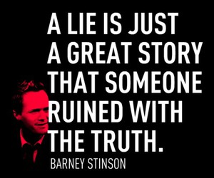 Barney Stinson, lies, and quotes image