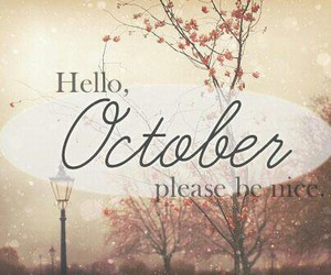 autumn, hello october, and please be nice image