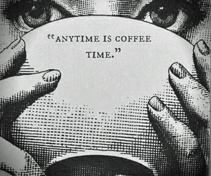 coffee, quotes, and time image