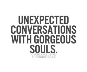 soul, conversation, and gorgeous image