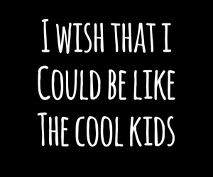 quote, cool kids, and song image