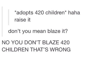 420, children, and funny image