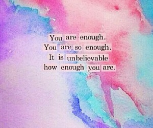 32 Images About I Am Enough On We Heart It See More About