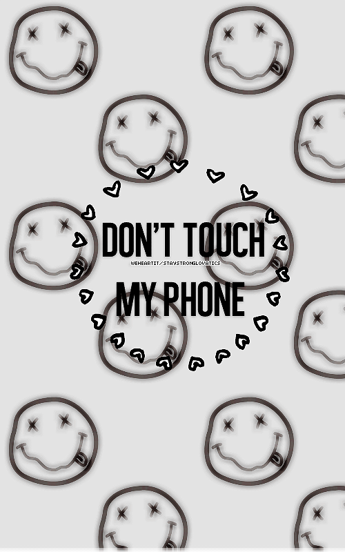 WallpaperDONTTOUCHMYPHONEmade By Me Shared Fangirl