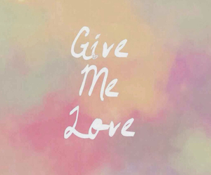 love, give, and me image